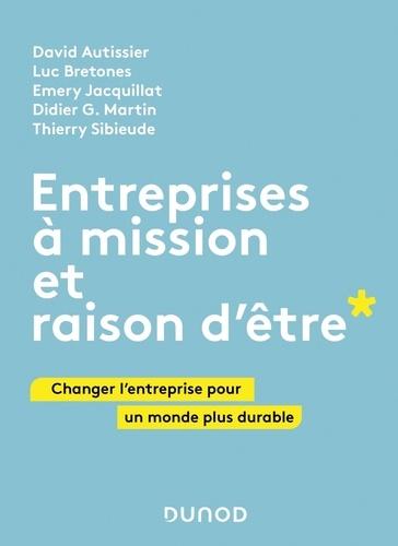 Entreprises à mission et raison d'être. Changer l'entreprise pour un monde plus durable