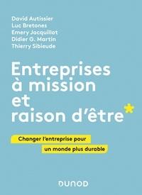 David Autissier et Luc Bretones - Entreprises à mission et raison d'être - Changer l'entreprise pour un monde plus durable.