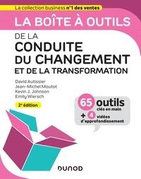 David Autissier et Kevin Johnson - La boîte à outils de la Conduite du changement et de la transformation - 2e éd..
