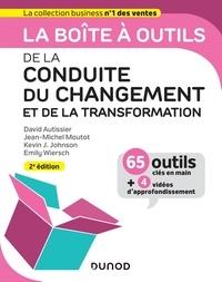 David Autissier et Jean-Michel Moutot - La boîte à outils de la conduite du changement et de la transformation.
