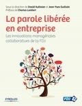 David Autissier et Jean-Yves Guillain - La parole libérée en entreprise - Les innovations managériales collaboratives de la FDJ.