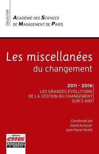 Les miscellanées du changement. 2011 - 2016, les grandes évolutions de la gestion du changement sur 5 ans