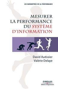 David Autissier et Valérie Delaye - Mesurer la performance du système d'information.