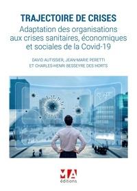 David Autissier et Jean-Marie Peretti - Trajectoire de crises - Adaptation des organisations aux crises sanitaires, économiques et sociales de la Covid-19.