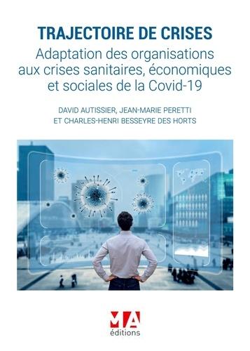 Trajectoire de crises. Adaptation des organisations aux crises sanitaires, économiques et sociales de la Covid-19