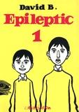 David B. - Epileptic - Tome 1.