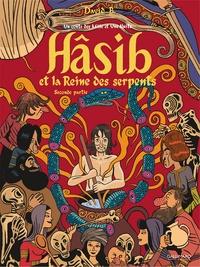 David B. - Hâsib et la reine des serpents - Tome 2, Seconde partie.