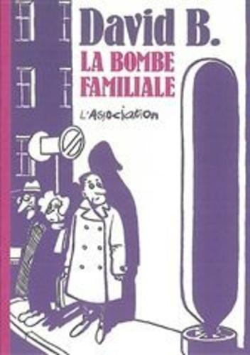 David B. - La bombe familiale.