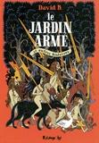 David B. - Le jardin armé - Et autres histoires.