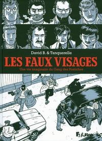 David B. et Hervé Tanquerelle - Les faux-visages - Une vie imaginaire du Gang des Postiches.