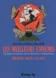 David B. et Jean-Pierre Filiu - Les meilleurs ennemis Tome 1 : 1783/1953 - Une histoire des relations entres les Etats-Unis et le Moyen-Orient.