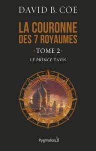 David-B Coe - La couronne des 7 royaumes Tome 2 : Le prince Tavis.