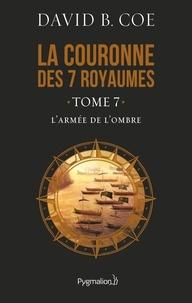 David B. Coe - La couronne des 7 royaumes Tome 7 : L'armée de l'ombre.