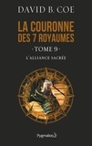 David B. Coe - La couronne des 7 royaumes Tome 9 : L'alliance sacrée.