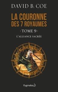 David B. Coe - La couronne des 7 royaumes Tome 9 : L'alliance sacrée.