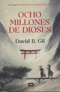 David B. Gil - Ocho millones de dioses.