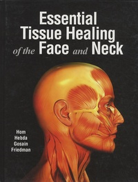 David B. Hom - Essential Tissue Healing of the Face and Neck.
