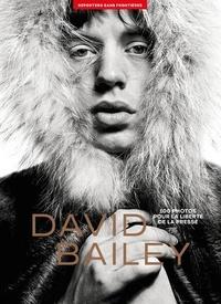 David Bailey - 100 photos de David Bailey pour la liberté de la presse.