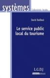 David Bailleul - Le service public local du tourisme.