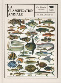 David Bainbridge - La classification animale - Une histoire illustrée.
