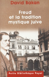 David Bakan - Freud et la tradition mystique juive.