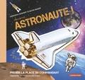 David Baker et Deborah Kespert - Deviens astronaute ! - Apprends tes missions pas à pas.