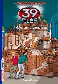 David Baldacci - Les 39 clés Saison 2 Tome 17 : L'ultime sacrifice.