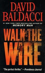 David Baldacci - Walk the wire.