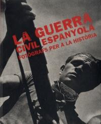 david Balsells et Jordi Berrio - La Guerra civil espanyol - Fotografs per a la historia.