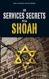 David Bankier - Les services secrets et la Shoah.