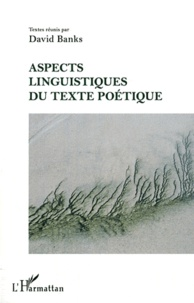 David Banks - Aspects linguistiques du texte poétique.
