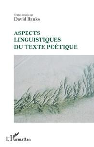 David Banks - Aspects linguistiques du texte poétique.