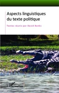 David Banks - Aspects linguistiques du texte politique.
