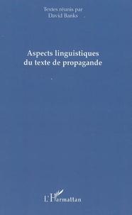 David Banks - Aspects linguitiques du texte de propagande.