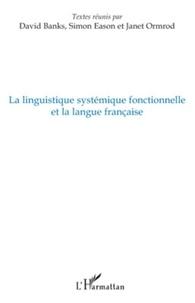 David Banks et Simon Eason - La linguistique systémique fonctionnelle et la langue française.