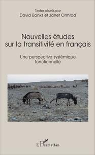 David Banks et Janet Ormrod - Nouvelles études sur la transitivité en français - Une perspective systémique fonctionnelle.
