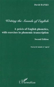 David Banks - Writing the Sounds of English - A précis of English phonetics, with exercises in phonemic transcription.