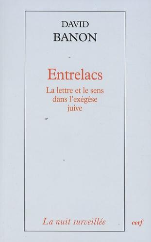 David Banon - Entrelacs - La lettre et le sens dans l'exégèse juive.
