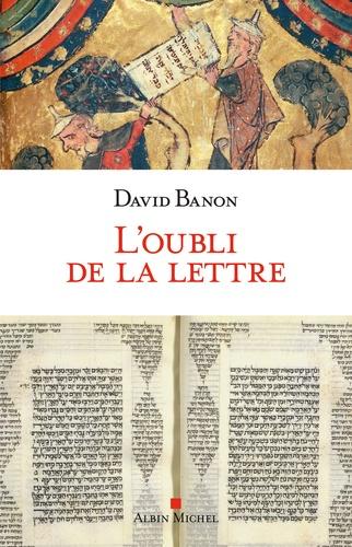 David Banon - L'oubli de la lettre.