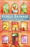 David Barrow - Fergus Barnabé part en vacances.