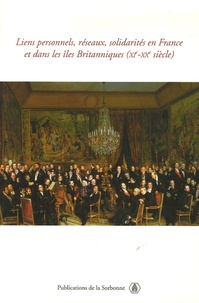 David Bates et Frédérique Lachaud - Liens personnels, réseaux, solidarités, en France et dans les îles britanniques (XI-XXe siècle) - Edition bilingue français-anglais.