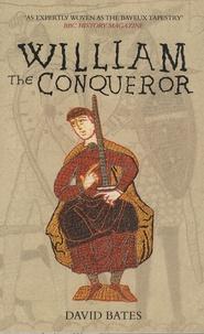 David Bates - William the Conqueror.