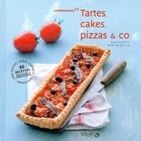 David Batty et Marion Beilin - Tartes, cakes, pizza & co.