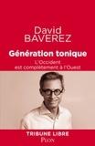 David Baverez - Génération tonique - L'Occident est complètement à l'Ouest.
