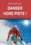 David Bayas - Danger hors piste !.