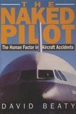 David Beaty - The Naked Pilot - The Human Factor in Aircraft Accidents.