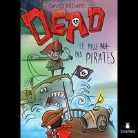David Bédard - Dead - Le plus nul des pirates.