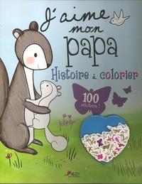 David Bedford et Brenna Vaughan - J'aime mon papa - Histoire à colorier.