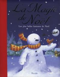 David Bedford et Julie Sykes - La Magie de Noël - Les plus belles histoires de Noël.