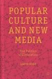 David Beer - Popular Culture and New Media - The Politics of Circulation.